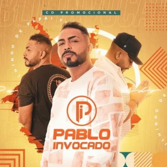 Pablo Invocado e Filhinho de Papai - 2021